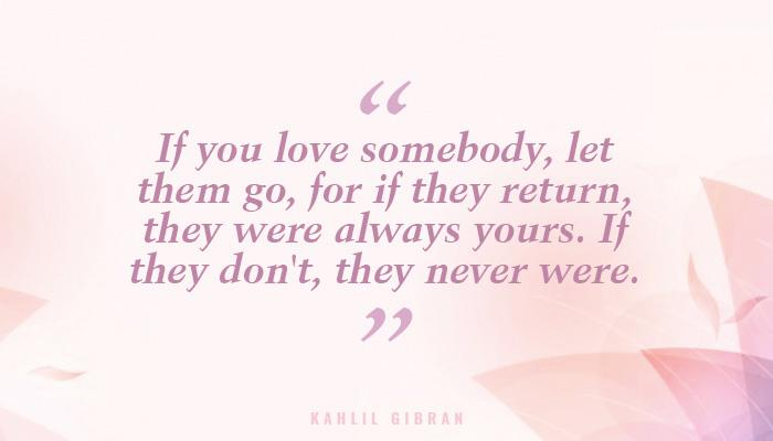 Image of: Depression Quotes 1 The Real Test Of Love Is In Letting It Go And Then Watch It Coming Back Indiatimescom 13 Quotes By Kahlil Gibran That Beautifully Describe Life Pain