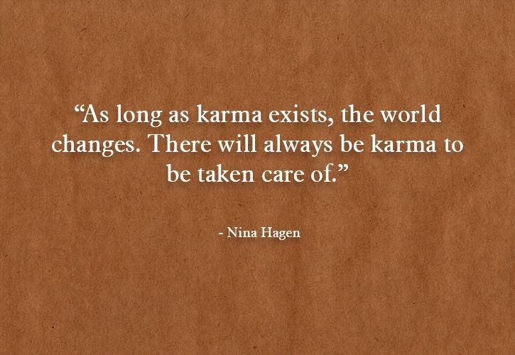 Karma Gets Even With Everyone These 11 Quotes Reiterate Just That