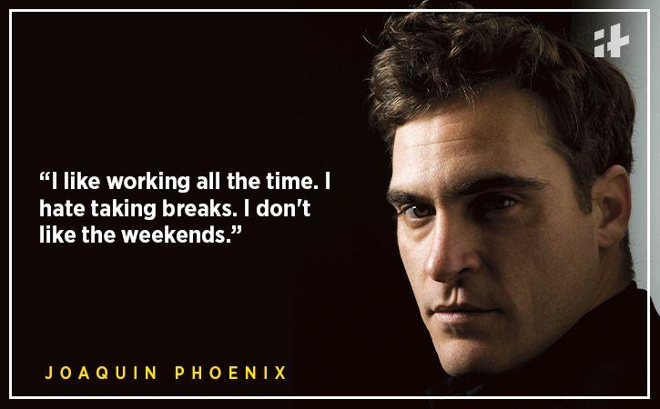 Joaquin Phoenix quotes Indiatimes