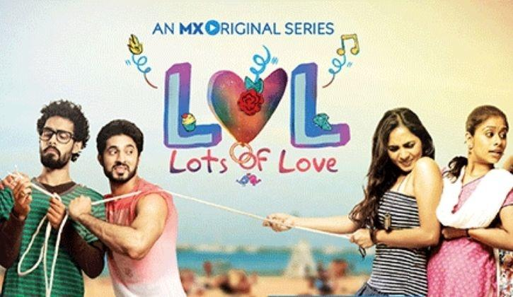 LOL -lots of love MX player web series