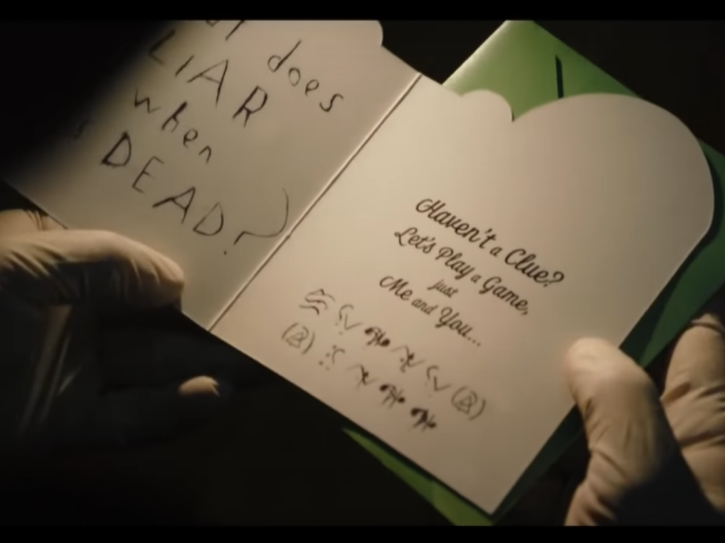 The Riddler and his code in the batman trailer.