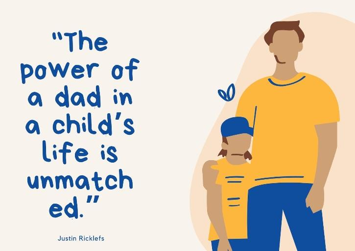 happy fathers day quotes by Justin Ricklefs