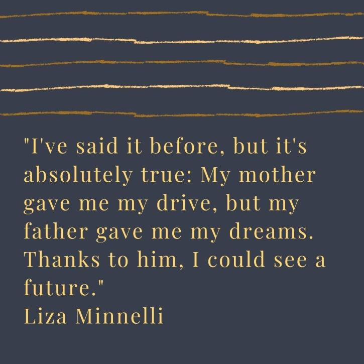 Fathers day quote by Liza Minnelli