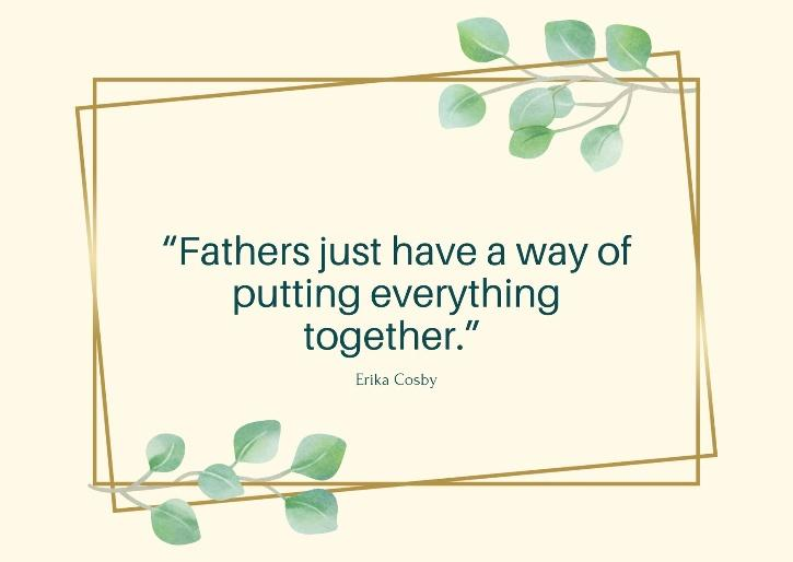 fathers day quotes by Erika Cosby