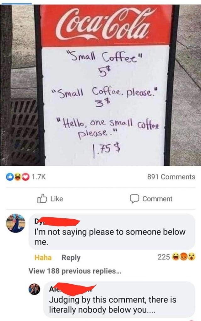 """The coffee is priced at $5 if the customer asks for it by just saying, """"Small coffee."""" The very same coffee is priced at $3 if they say, """"Small coffee, please."""""""