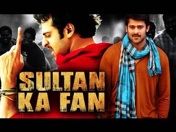 Sultan Ka Fan 2016 Full Hindi Dubbed Movie Prabhas Sathyaraj