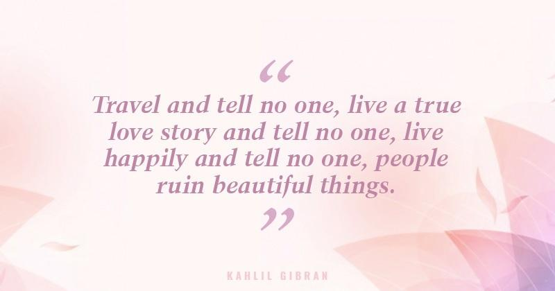 13 Quotes By Kahlil Gibran That Beautifully Describe Life, Pain, Love And  Everything In Between