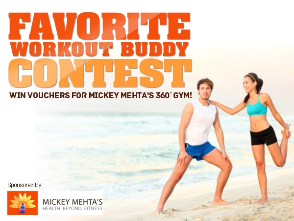 Favorite Workout Buddy Contest: Win Vouchers For Mickey Mehta's 360 Degree Gym