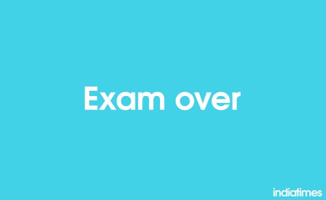 Exam over