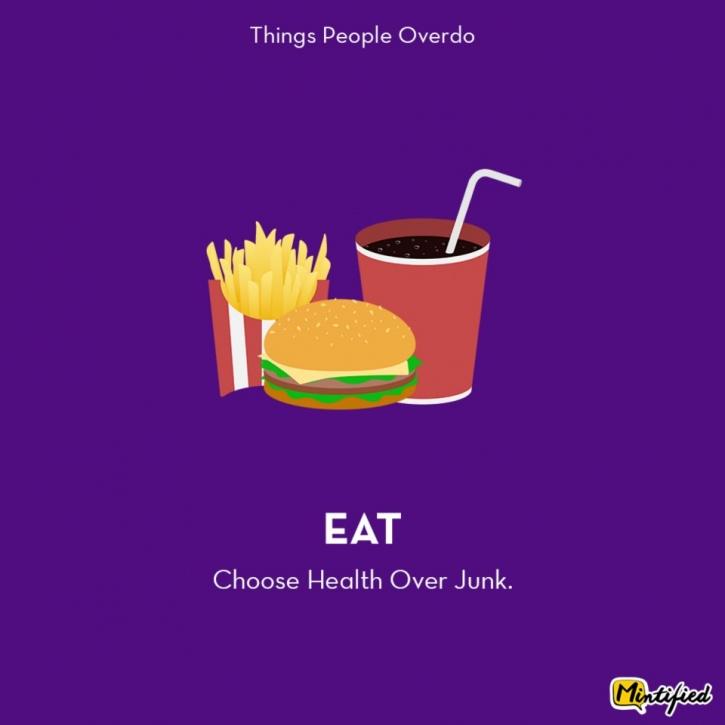 eat junk food