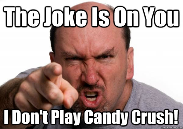 I Bet You Didn't Know What Candy Crush Saga Does to Your Brain
