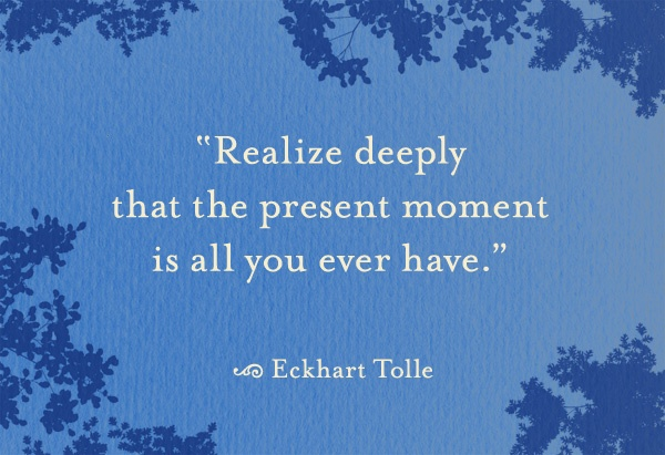 Present is all you have