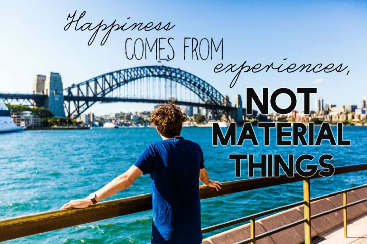 Happiness comes from experience not material things