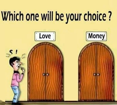 What Would You Choose: Love Or Money?
