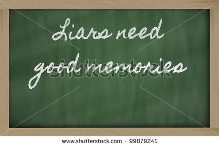 A Liar Needs Good Memory !!!