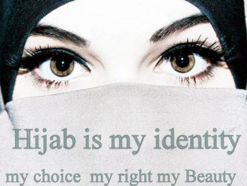 Hijab Is My Identity , My Choice , My Right , My Beauty