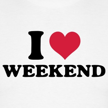 Why Do You Love Weekends?