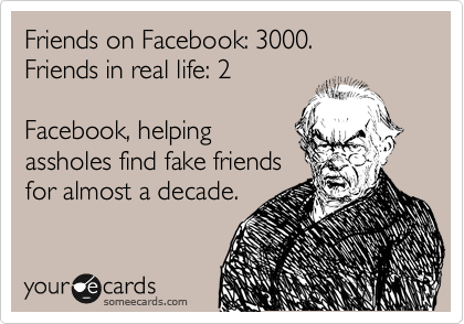 'Facebook Friends Are Not For Real'
