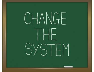 CHANGE EDUCATION SYSTEM?