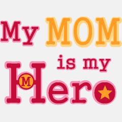 Why Is My Mom My Hero?