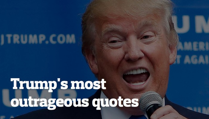 10 Most Outrageous Things Donald Trump Has Ever Said